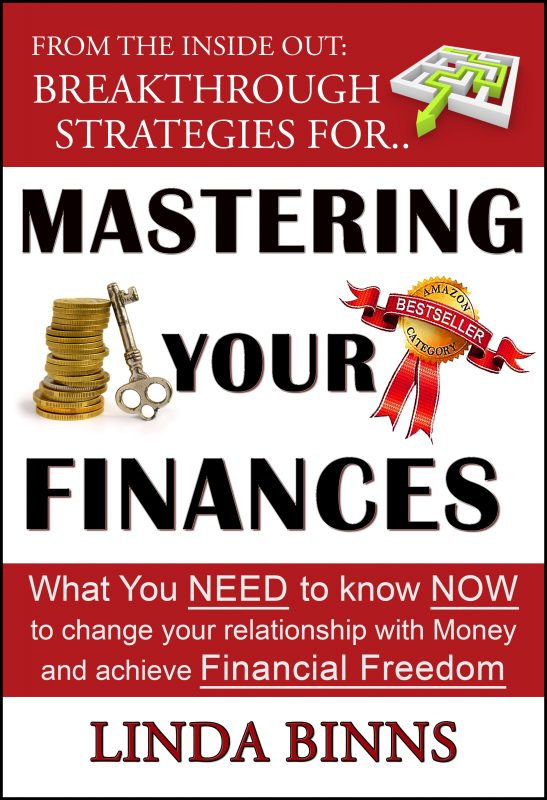 Mastering Your Finances: What YOU Need to Know NOW to Change Your Relationship with Money and Achieve Financial Freedom